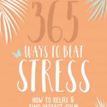 [PDF] [EPUB] 365 Ways to Beat Stress Download
