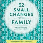 [PDF] [EPUB] 52 Small Changes for the Family: Build Confidence * Deepen Connections * Get Healthy * Increase Intelligence Download