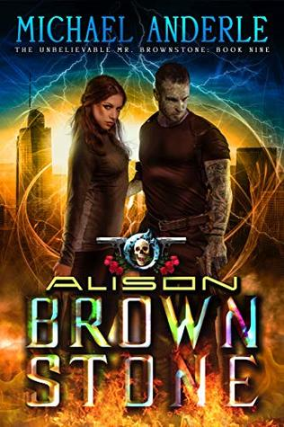 [PDF] [EPUB] Alison Brownstone (The Unbelievable Mr. Brownstone #9) Download by Michael Anderle