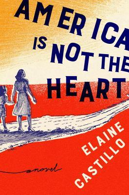 [PDF] [EPUB] America Is Not the Heart Download by Elaine Castillo