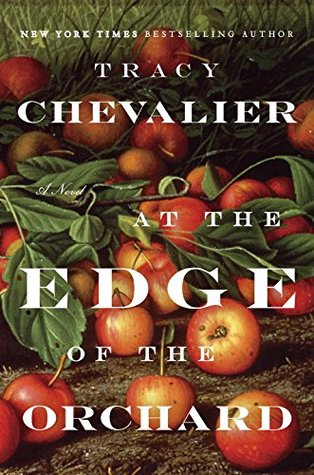 [PDF] [EPUB] At the Edge of the Orchard Download by Tracy Chevalier