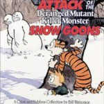 [PDF] Attack of the Deranged Mutant Killer Monster Snow Goons (Calvin and Hobbes #7) Download