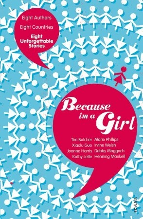 [PDF] [EPUB] Because I am a Girl: Eight Authors, Eight Countries, Eight Unforgettable Stories Download by Tim Butcher