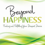 [PDF] [EPUB] Beyond Happiness: Finding and Fulfilling Your Deepest Desire Download