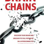 [PDF] [EPUB] BrainChains: Discover your brain, to unleash its full potential in a hyperconnected, multitasking world Download