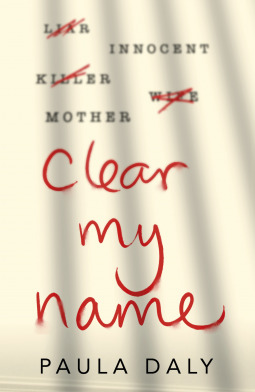 [PDF] [EPUB] Clear My Name Download by Paula Daly