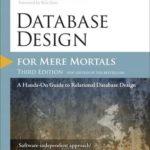 [PDF] [EPUB] Database Design for Mere Mortals: A Hands-On Guide to Relational Database Design Download