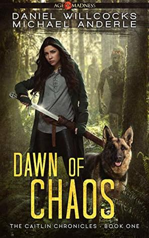 [PDF] [EPUB] Dawn of Chaos: Age Of Madness - A Kurtherian Gambit Series (The Caitlin Chronicles, #1) Download by Daniel Willcocks