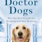 [PDF] [EPUB] Doctor Dogs: How Our Best Friends Are Becoming Our Best Medicine Download