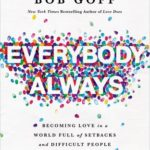 [PDF] [EPUB] Everybody, Always: Becoming Love in a World Full of Setbacks and Difficult People Download