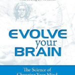 [PDF] [EPUB] Evolve Your Brain: The Science of Changing Your Mind Download
