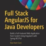 [PDF] [EPUB] Full Stack Angularjs for Java Developers: Build a Full-Featured Web Application from Scratch Using Angularjs with Spring Restful Download