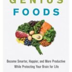 [PDF] [EPUB] Genius Foods: Become Smarter, Happier, and More Productive While Protecting Your Brain for Life Download
