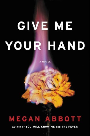 [PDF] [EPUB] Give Me Your Hand Download by Megan Abbott