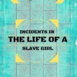 [PDF] [EPUB] Incidents In The Life Of A Slave Girl: By Harriet Jacobs – Illustrated Download