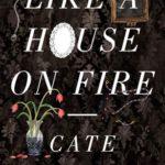 [PDF] [EPUB] Like a House on Fire Download