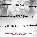 [PDF] [EPUB] Long Road Home: Testimony of a North Korean Camp Survivor Download