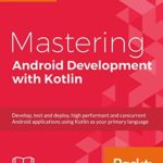 [PDF] [EPUB] Mastering Android Development with Kotlin Download