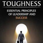 [PDF] [EPUB] Mental Toughness: Essential Principles of Leadership and Success (Self Discipline Book 1) Download