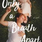 [PDF] [EPUB] Only a Breath Apart Download