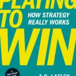 [PDF] [EPUB] Playing to Win: How Strategy Really Works Download