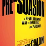 [PDF] [EPUB] Pre-Suasion: A Revolutionary Way to Influence and Persuade Download