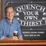 [PDF] [EPUB] Quench Your Own Thirst: Business Lessons Learned Over a Beer or Two Download