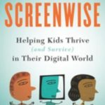[PDF] [EPUB] Screenwise: Helping Kids Thrive (and Survive) in Their Digital World Download