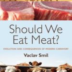[PDF] [EPUB] Should We Eat Meat?: Evolution and Consequences of Modern Carnivory Download