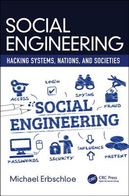 [PDF] [EPUB] Social Engineering: Hacking Systems, Nations, and Societies Download by Michael Erbschloe