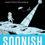 [PDF] [EPUB] Soonish: Emerging Technologies That'll Improve And Or Ruin Everything Download