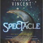 [PDF] [EPUB] Spectacle (Menagerie, #2) Download