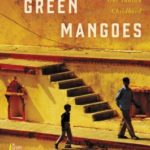 [PDF] [EPUB] Stealing Green Mangoes: Two Brothers, Two Fates, One Indian Childhood Download