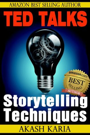 [PDF] [EPUB] TED Talks Storytelling: 23 Storytelling Techniques from the Best TED Talks Download by Akash Karia