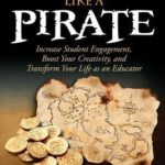 [PDF] [EPUB] Teach Like a Pirate: Increase Student Engagement, Boost Your Creativity, and Transform Your Life as an Educator Download