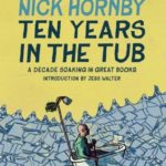 [PDF] [EPUB] Ten Years in the Tub: A Decade Soaking in Great Books Download