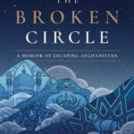 [PDF] [EPUB] The Broken Circle: A Memoir of Escaping Afghanistan Download
