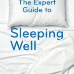 [PDF] [EPUB] The Expert Guide to Sleeping Well: Everything you Need to Know to get a Good Night's Sleep Download