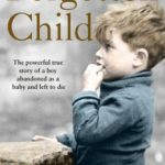 [PDF] [EPUB] The Forgotten Child: The powerful true story of a boy abandoned as a baby and left to die Download