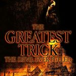 [PDF] [EPUB] The Greatest Trick The Devil Ever Pulled (Bourbon Kid Book 9) Download