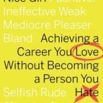 [PDF] [EPUB] The Myth of the Nice Girl: Achieving a Career You Love Without Becoming a Person You Hate Download