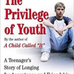 [PDF] [EPUB] The Privilege of Youth: A Teenager's Story (Dave Pelzer #2.5) Download