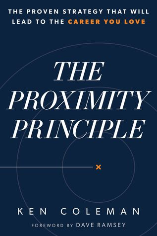 [PDF] [EPUB] The Proximity Principle: The Proven Strategy That Will Lead to a Career You Love Download by Ken   Coleman