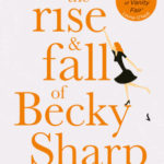 [PDF] [EPUB] The Rise and Fall of Becky Sharp Download