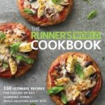 [PDF] [EPUB] The Runner's World Cookbook: 150 Recipes to Help You Lose Weight, Run Better, and Race Faster Download