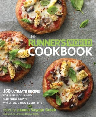 [PDF] [EPUB] The Runner's World Cookbook: 150 Recipes to Help You Lose Weight, Run Better, and Race Faster Download by Joanna Sayago Golub