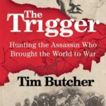 [PDF] [EPUB] The Trigger: Hunting the Assassin Who Brought the World to War Download
