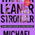 [PDF] [EPUB] Thinner Leaner Stronger: The Simple Science of Building the Ultimate Female Body Download