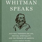 [PDF] [EPUB] Walt Whitman Speaks: His Final Thoughts on Life, Writing, Spirituality, and the Promise of America: A Library of America Special Publication Download