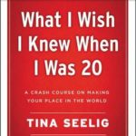 [PDF] [EPUB] What I Wish I Knew When I Was 20 – 10th Anniversary Edition: A Crash Course on Making Your Place in the World Download